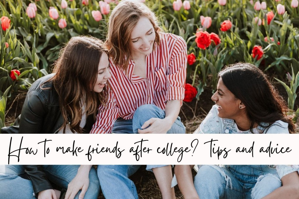 how to make friends after college